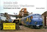 Treinen in Beeld 16 Enkele reis Amsterdam Westhaven