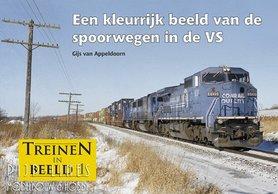 """Treinen in Beeld 1 """"Een kleurrijk beeld van de spoorwegen in de VS"""""""