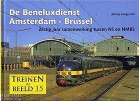 """Treinen in Beeld 15 """"De Beneluxdienst Amsterdam-Brussel"""""""