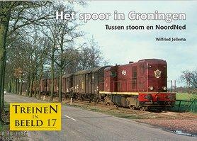 """Treinen in beeld 17 """"Het spoor in Groningen"""""""