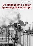 Boek De Hollandsche IJzeren Spoorweg-Maatschappij Jacq. van der Meer