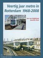 Boek Veertig jaar metro in Rotterdam 1968-2008 Jan van Huijksloot en Joachim Kost